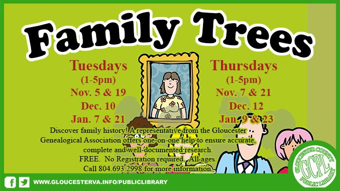 Family Trees Tuesdays  (1-5pm) Nov. 5 & 19, Dec. 10, Jan. 7 & 21 Thursdays  (1-5pm) Nov. 7 & 21, Dec