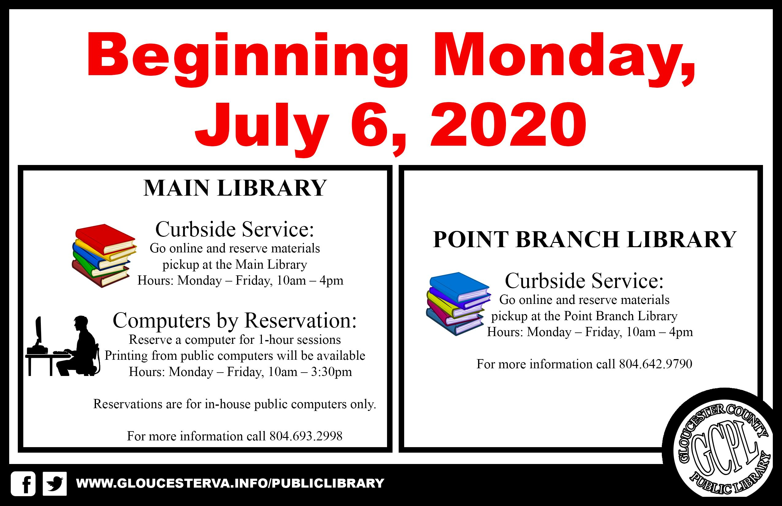 Beginning Monday, July 6, 2020  MAIN LIBRARY  Curbside Service:  Go online and reserve materials   p